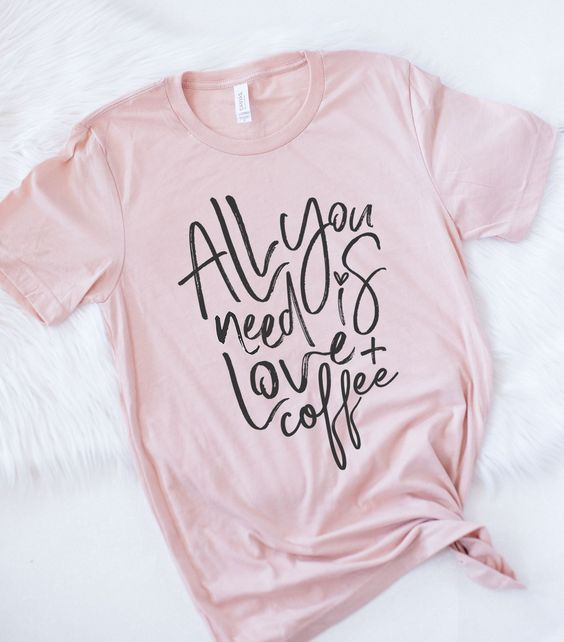 All you need is love & coffee T-Shirt AZ01
