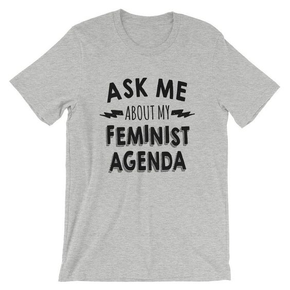 Ask Me About My Feminist T-Shirt AZ01