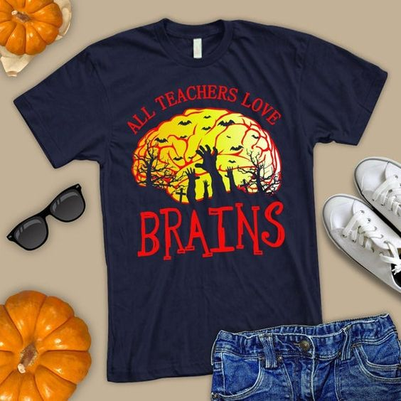 All teachers love brains T-Shirt VL01