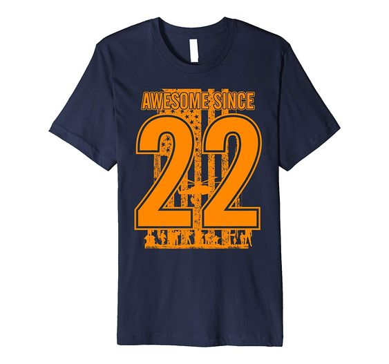 Awesome Since 22 T-Shirt VL01