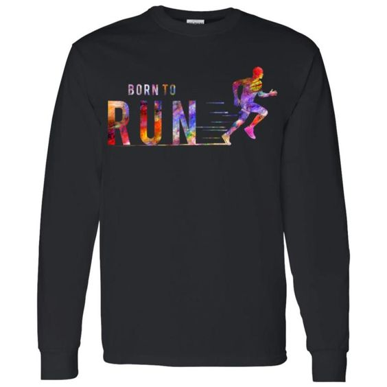 Born To Run Sweatshirt SR01