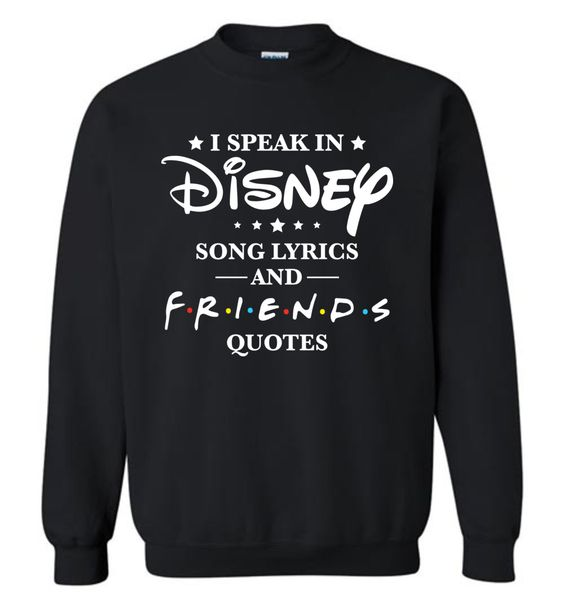 Disney Friend Quotes Sweatshirt FD26
