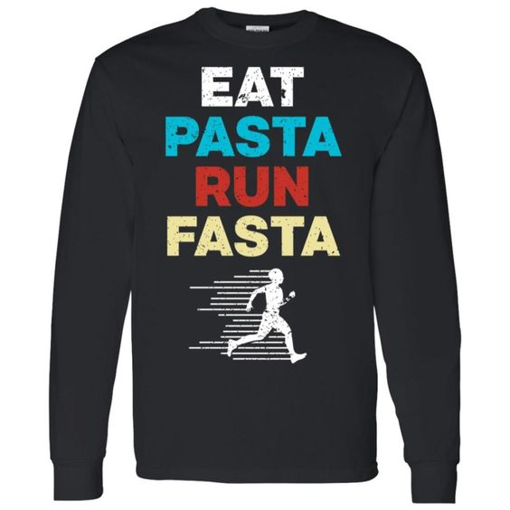 Eat Pasta Run Fasta Sweatshirt SR