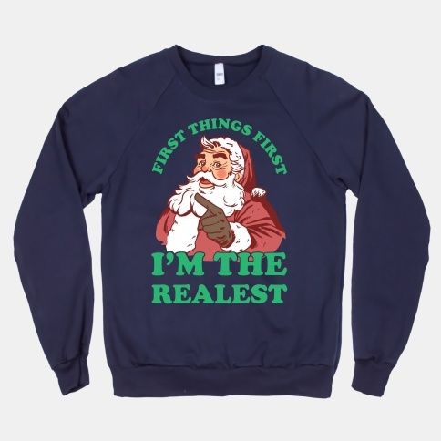 First Things I'm The Realest Sweatshirt EL01