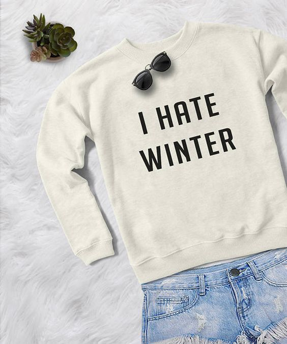 I hate winter Sweatshirt AZ01