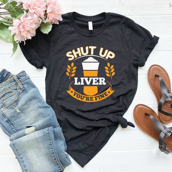 Shut Up Liver T-Shirt VL01