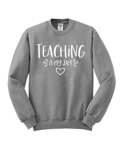 Teaching Is My Jam Sweatshirt AZ01