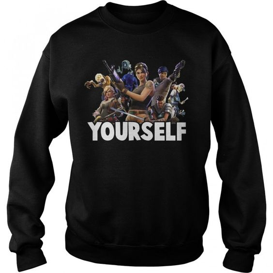 Yourself Fortnite Sweatshirt DAN