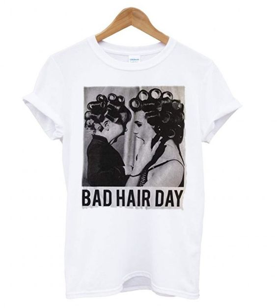 Bad Hair Day Tshirt N14EL