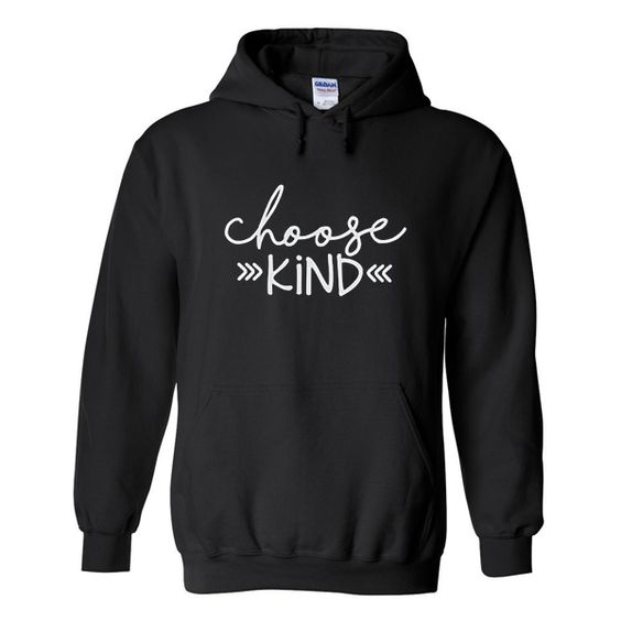 Choose Kind Hoodie EM22N