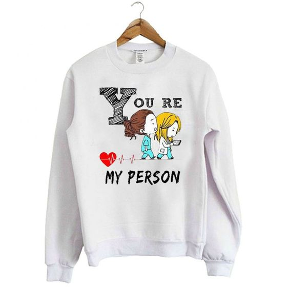 youre my person Sweatshirt EL22N