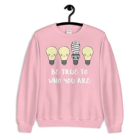 Be True Sweatshirt FD5D