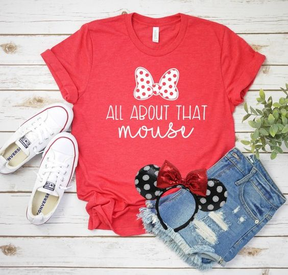 All About that Mouse T Shirt SR24F0