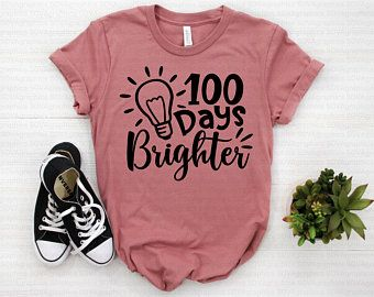 100 Days Brighter Tshirt FY6A0