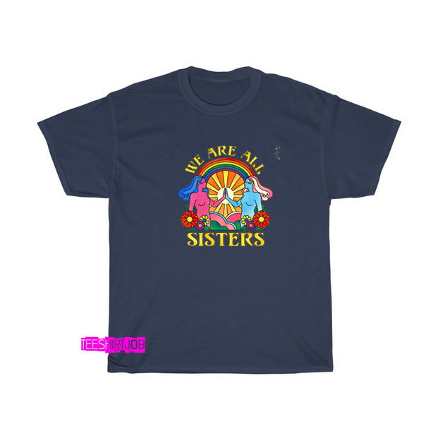We Are Sisters t shirt SY23JN1