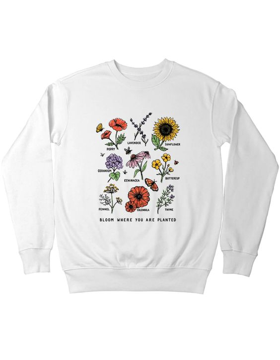 Bloom Where Sweatshirt SD23F1